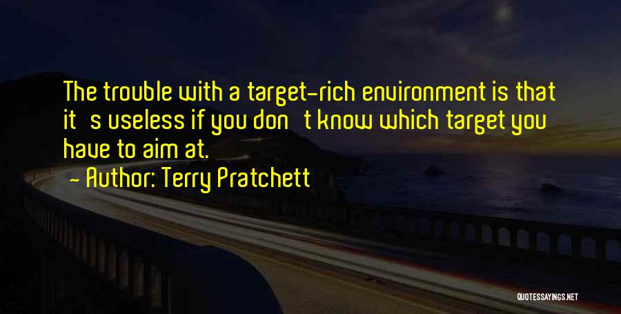 Aim Target Quotes By Terry Pratchett