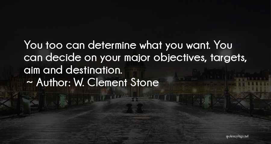 Aim Target Quotes By W. Clement Stone