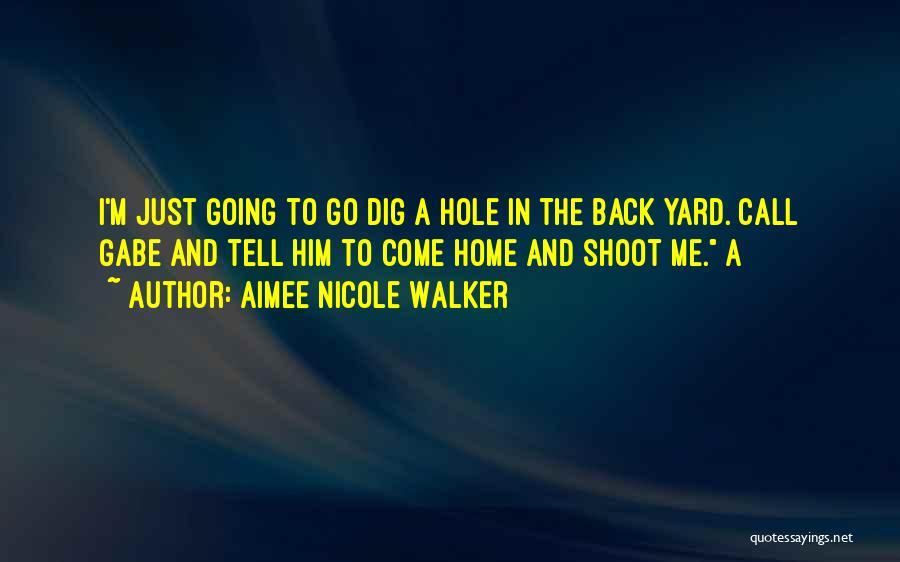 Aimee Nicole Walker Quotes 1231970