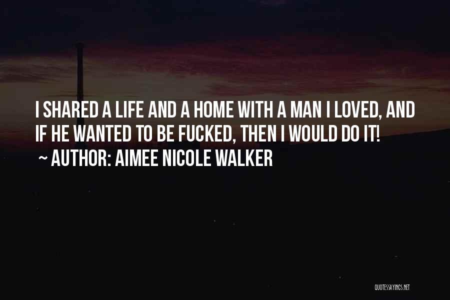 Aimee Nicole Walker Quotes 1348075