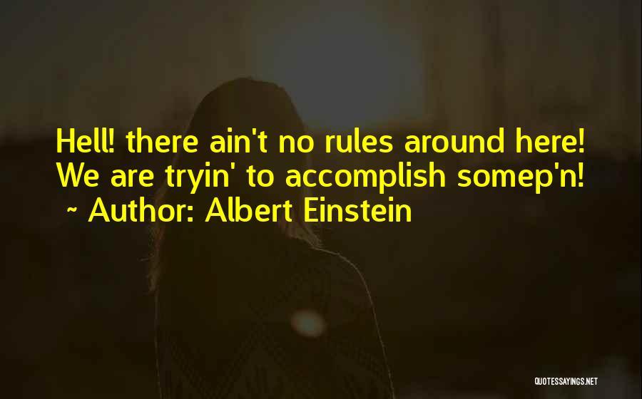 Ain't No Quotes By Albert Einstein