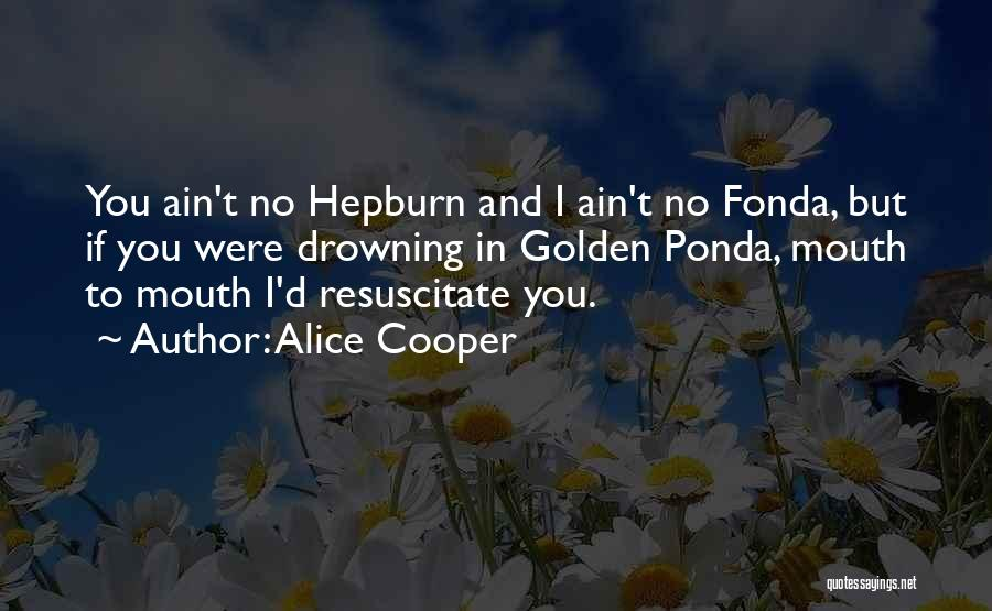 Ain't No Quotes By Alice Cooper
