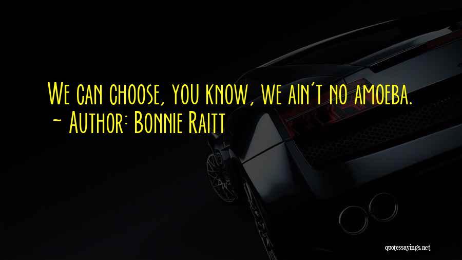 Ain't No Quotes By Bonnie Raitt