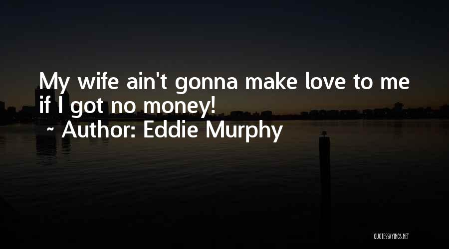 Ain't No Quotes By Eddie Murphy