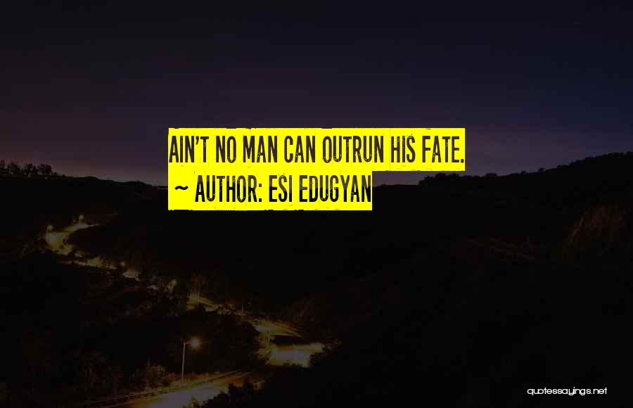 Ain't No Quotes By Esi Edugyan
