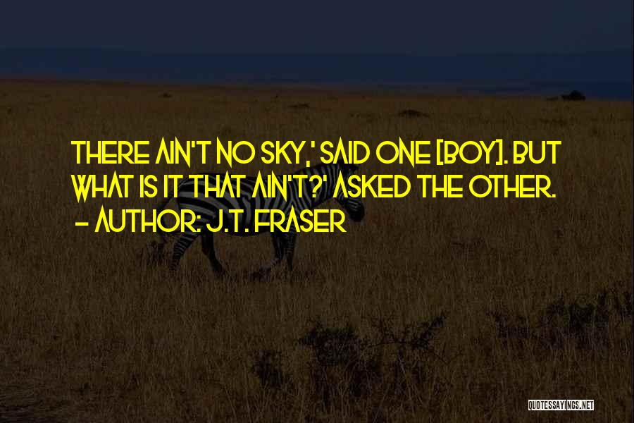 Ain't No Quotes By J.T. Fraser