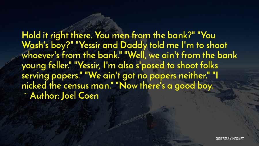 Ain't No Quotes By Joel Coen