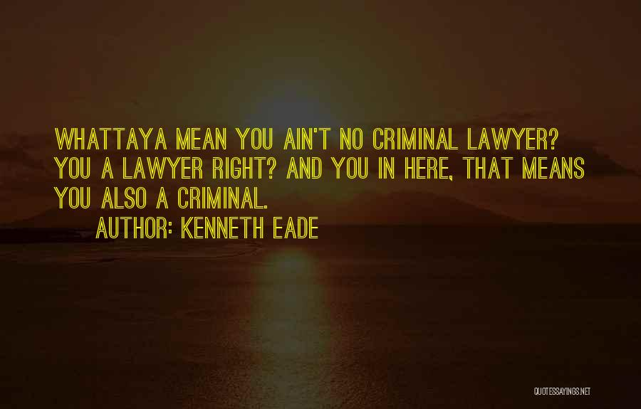 Ain't No Quotes By Kenneth Eade