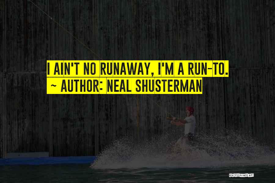 Ain't No Quotes By Neal Shusterman