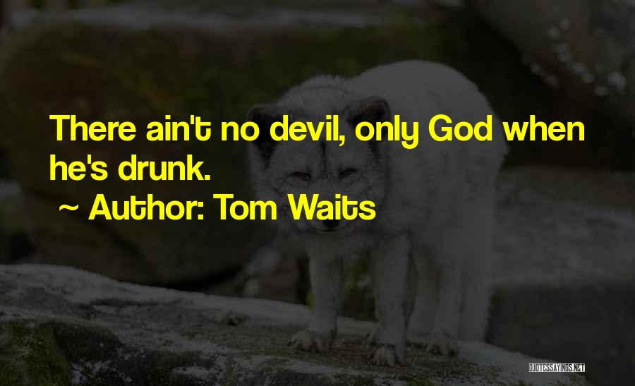 Ain't No Quotes By Tom Waits