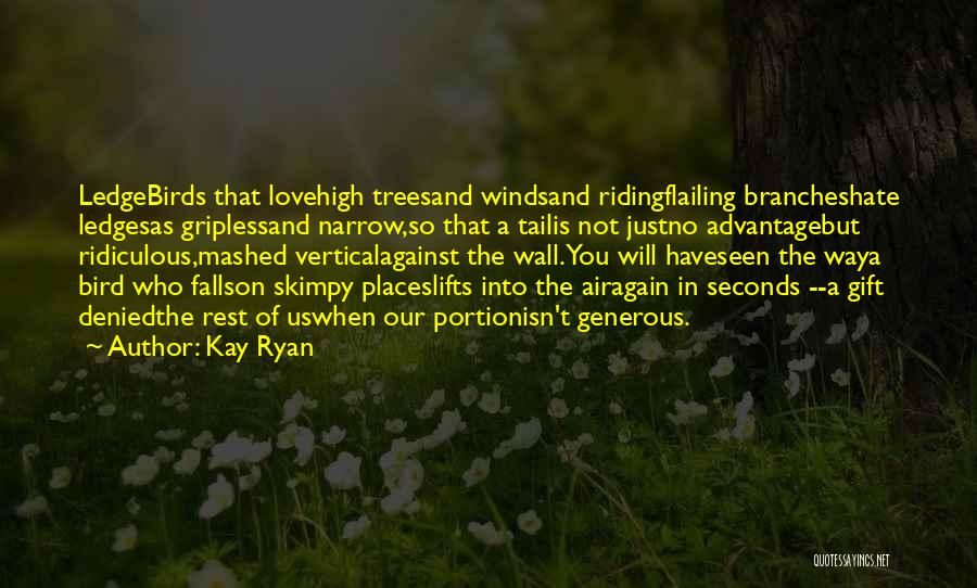 Air And Love Quotes By Kay Ryan