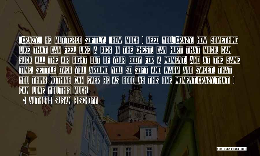 Air And Love Quotes By Susan Bischoff