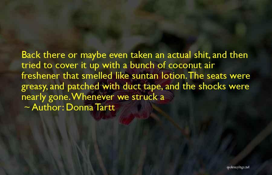 Air Freshener Quotes By Donna Tartt