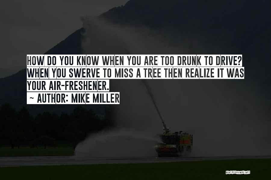 Air Freshener Quotes By Mike Miller