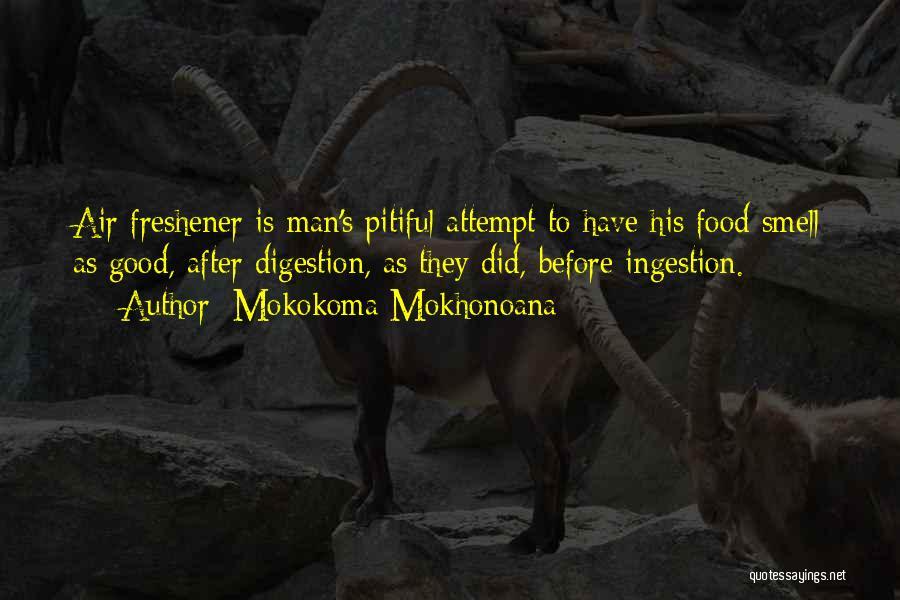 Air Freshener Quotes By Mokokoma Mokhonoana