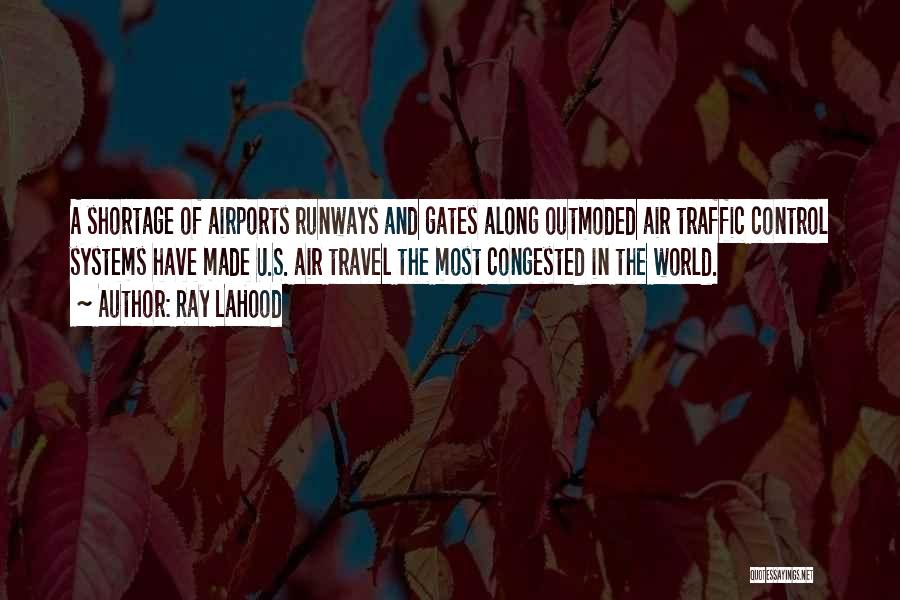 Air Traffic Control Quotes By Ray LaHood