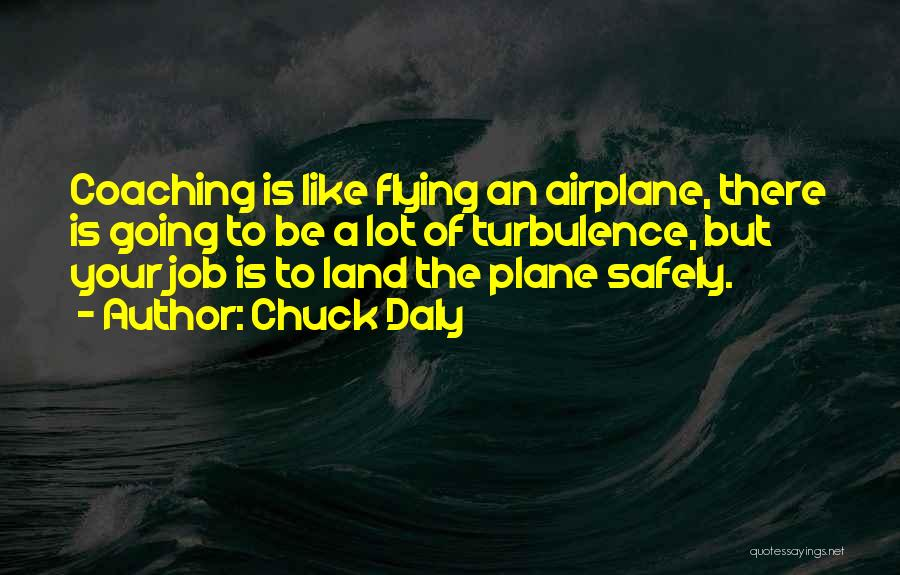 Airplane Turbulence Quotes By Chuck Daly