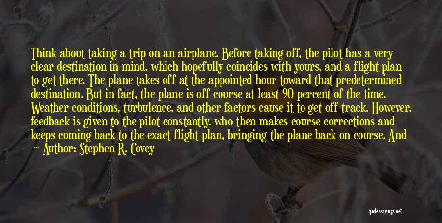 Airplane Turbulence Quotes By Stephen R. Covey