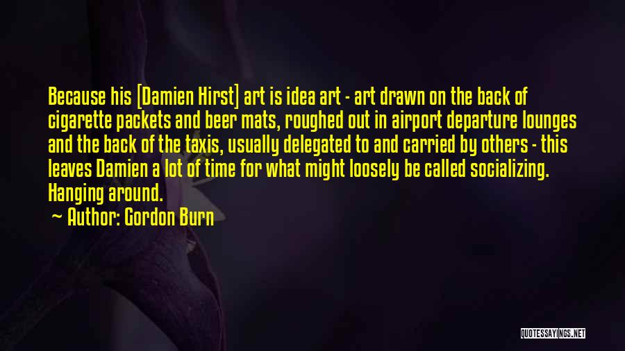 Airport Departure Quotes By Gordon Burn