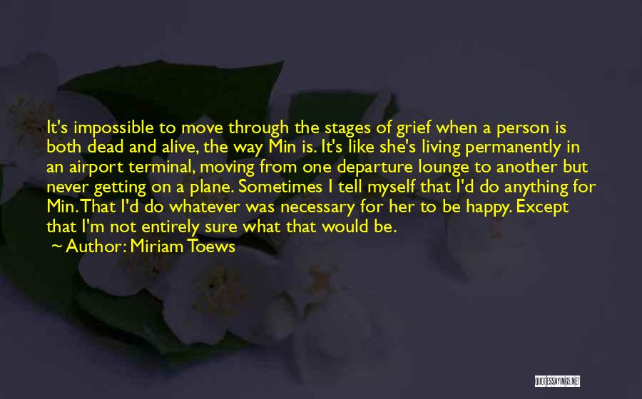 Airport Departure Quotes By Miriam Toews
