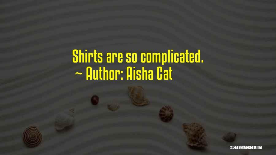 Aisha Cat Quotes 1115199