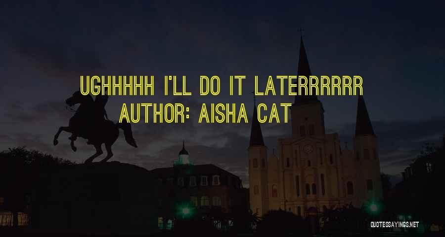 Aisha Cat Quotes 363755