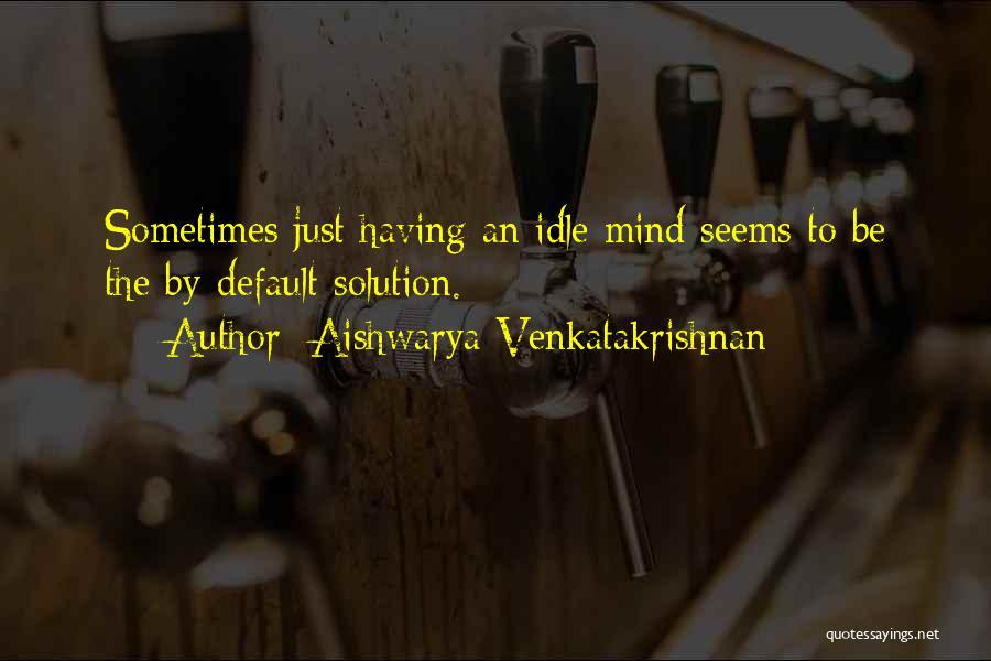 Aishwarya Quotes By Aishwarya Venkatakrishnan