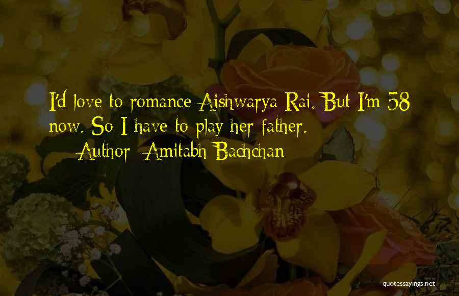 Aishwarya Quotes By Amitabh Bachchan