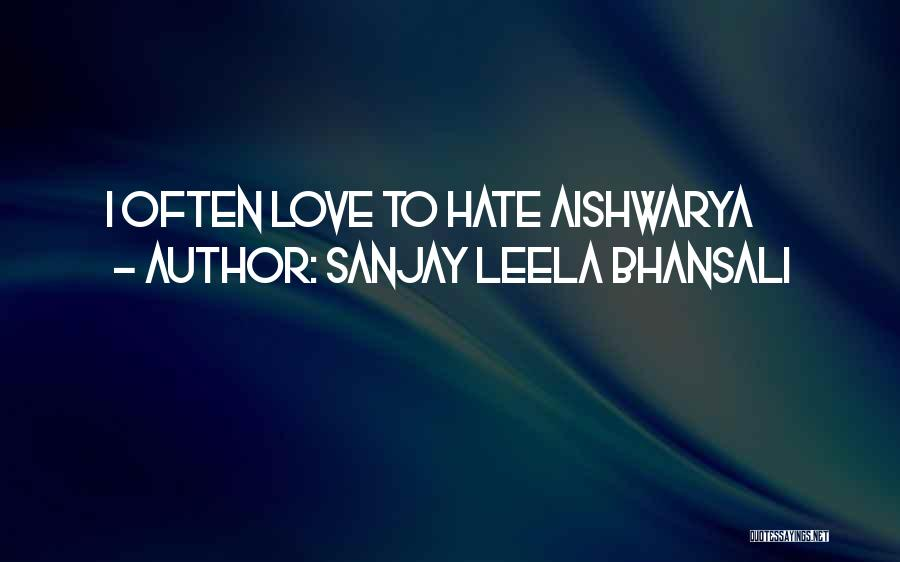 Aishwarya Quotes By Sanjay Leela Bhansali