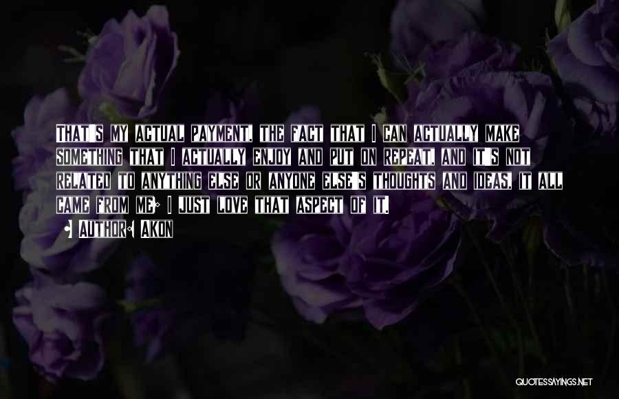 Akon Quotes 1138617