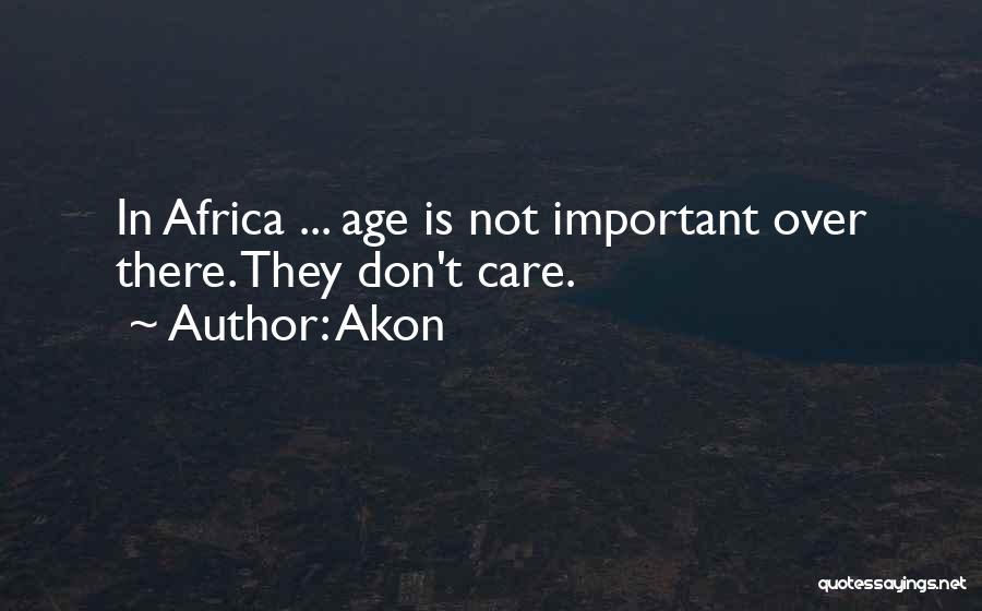 Akon Quotes 1240947
