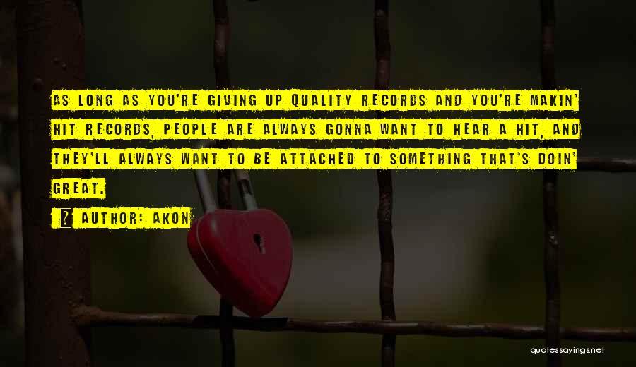 Akon Quotes 1250552