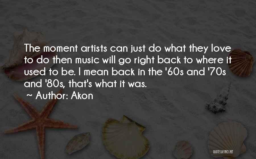 Akon Quotes 1294477