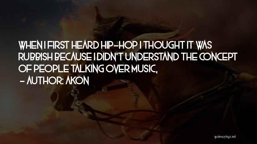 Akon Quotes 1325931