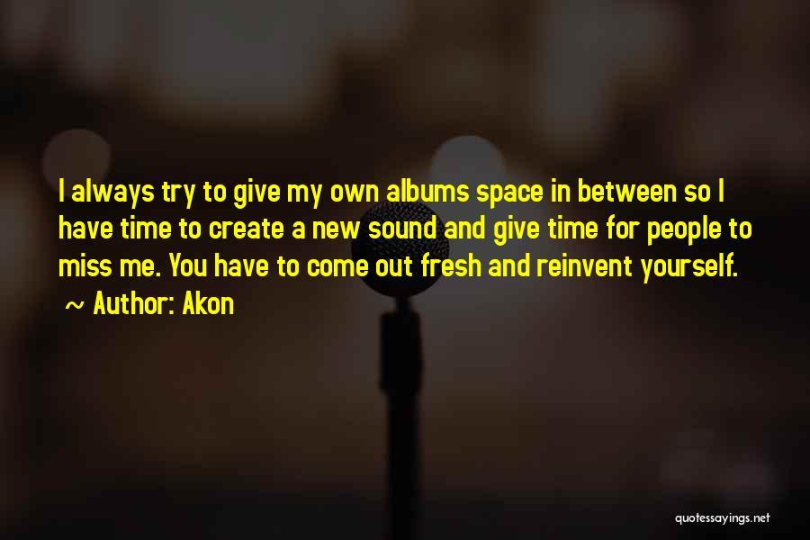 Akon Quotes 1414748