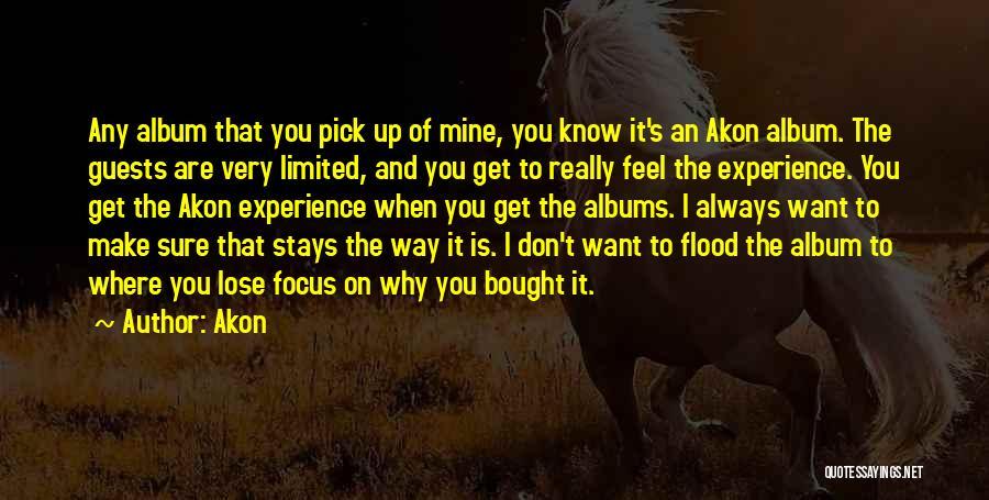 Akon Quotes 1423210
