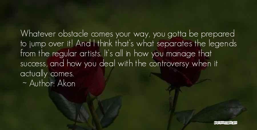 Akon Quotes 1750617