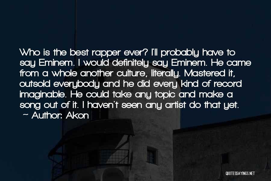 Akon Quotes 2256909