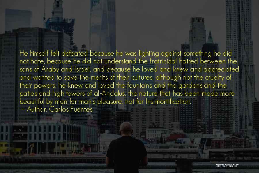 Al Andalus Quotes By Carlos Fuentes