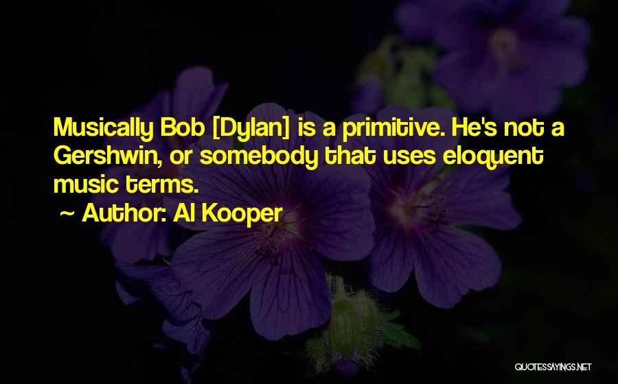 Al Kooper Quotes 1144766