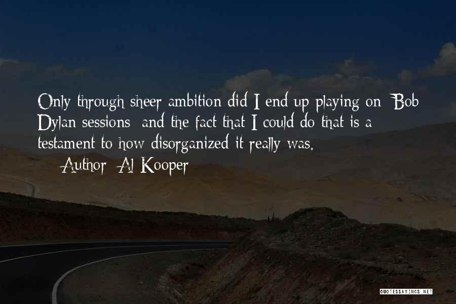 Al Kooper Quotes 1274721