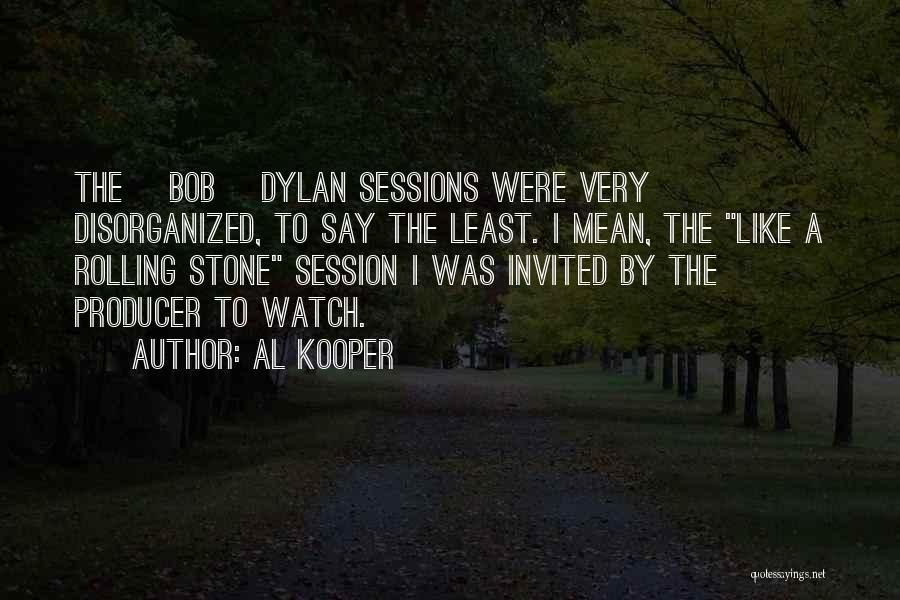 Al Kooper Quotes 667281