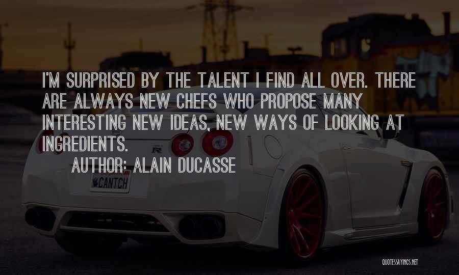 Alain Ducasse Quotes 1116690