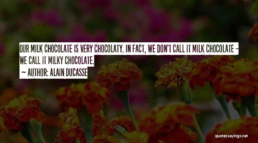 Alain Ducasse Quotes 1199062