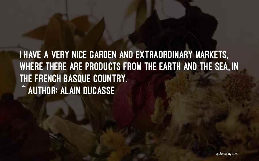 Alain Ducasse Quotes 1410634