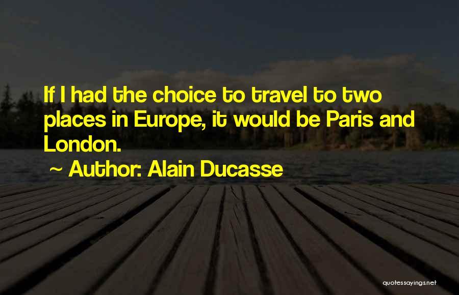 Alain Ducasse Quotes 1583047