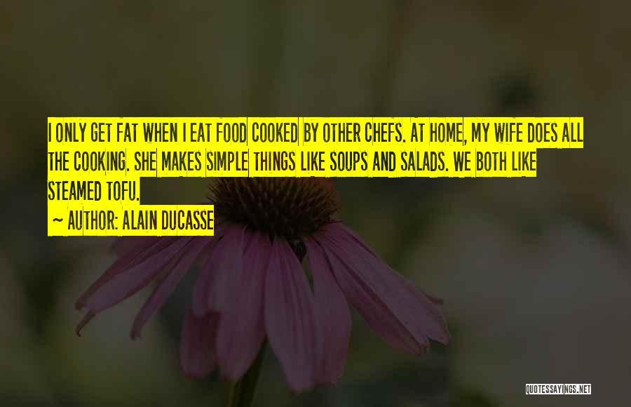 Alain Ducasse Quotes 1654731