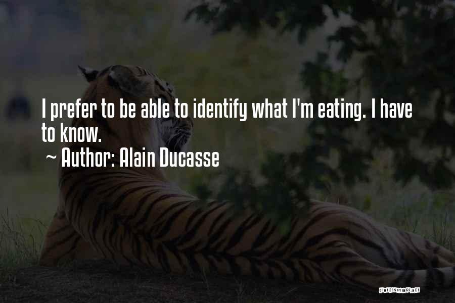 Alain Ducasse Quotes 1732926