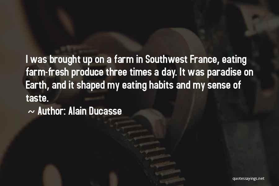 Alain Ducasse Quotes 1754776