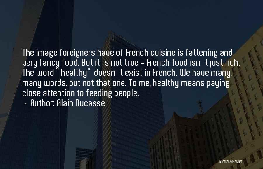 Alain Ducasse Quotes 2133268